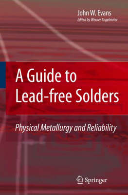 A Guide to Lead-free Solders: Physical Metallurgy and Reliability (Hardback)