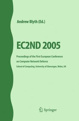 EC2ND 2005: Proceedings of the First European Conference on Computer Network Defence (Paperback)