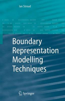 Boundary Representation Modelling Techniques (Hardback)