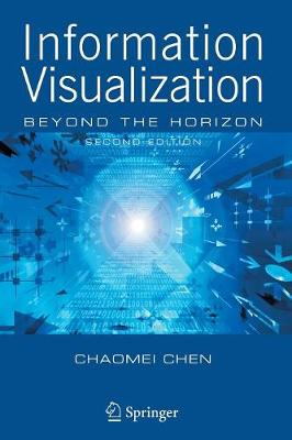 Information Visualization: Beyond the Horizon (Paperback)