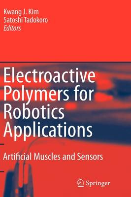 Electroactive Polymers for Robotic Applications: Artificial Muscles and Sensors (Hardback)