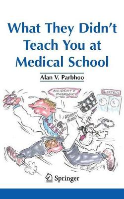 What They Didn't Teach You at Medical School (Paperback)