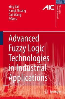 Advanced Fuzzy Logic Technologies in Industrial Applications - Advances in Industrial Control (Hardback)