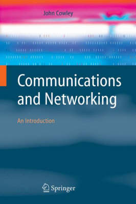 Communications and Networking: An Introduction - Computer Communications and Networks (Paperback)