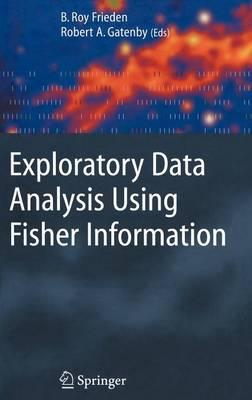 Exploratory Data Analysis Using Fisher Information (Hardback)