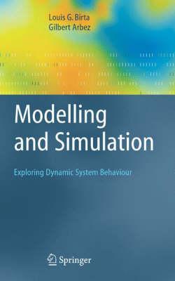 Modelling and Simulation: Exploring Dynamic System Behaviour (Hardback)