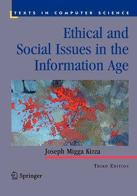 Ethical and Social Issues in the Information Age - Texts in Computer Science (Hardback)