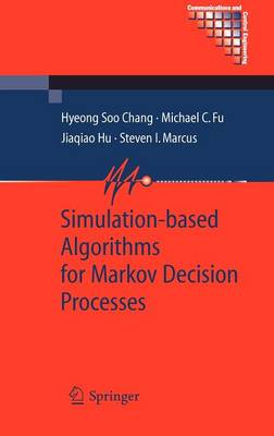Simulation-Based Algorithms for Markov Decision Processes - Communications and Control Engineering (Hardback)
