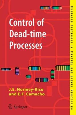 Control of Dead-time Processes - Advanced Textbooks in Control and Signal Processing (Paperback)