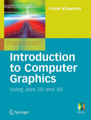 Introduction to Computer Graphics: Using Java 2D and 3D - Undergraduate Topics in Computer Science (Paperback)