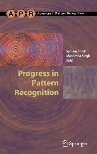 Progress in Pattern Recognition - Advances in Computer Vision and Pattern Recognition (Hardback)