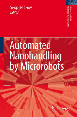 Automated Nanohandling by Microrobots - Springer Series in Advanced Manufacturing (Hardback)