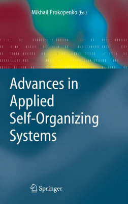 Advances in Applied Self-organizing Systems - Advanced Information and Knowledge Processing (Hardback)