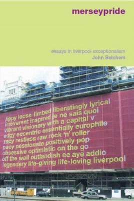 Merseypride: Essays in Liverpool Exceptionalism (Paperback)