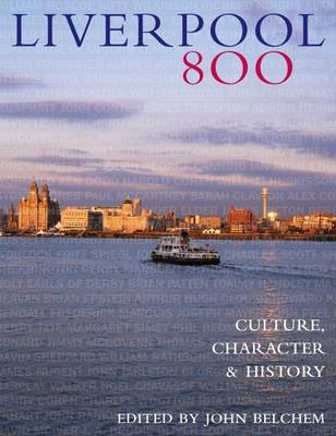 Liverpool 800: Character, Culture, History (Paperback)