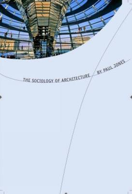 The Sociology of Architecture: Constructing Identities (Paperback)