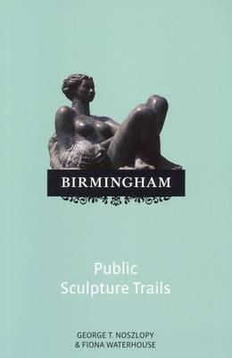 Birmingham Sculpture Trails (Paperback)