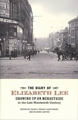 The Diary of Elizabeth Lee: Growing up on Merseyside in the Late Nineteenth Century (Hardback)