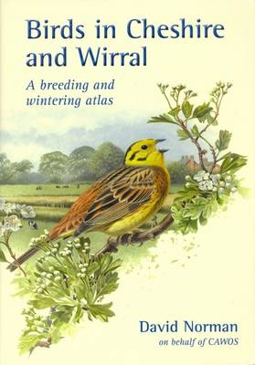 Birds in Cheshire and Wirral: A Breeding and Wintering Atlas (Hardback)