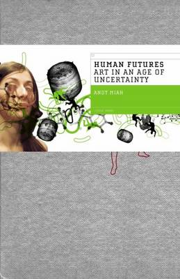 Human Futures: Art in an Age of Uncertainty (Hardback)
