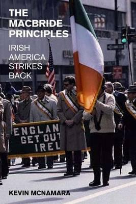 The Macbride Principles: Irish America Strikes Back (Hardback)