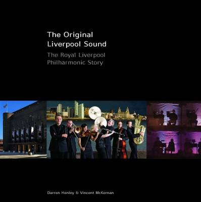 The Original Liverpool Sound: The Royal Philharmonic Story (Hardback)