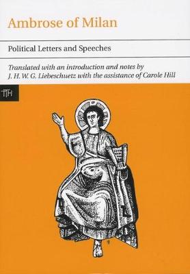 Ambrose of Milan: Political Letters and Speeches - Translated Texts for Historians (Paperback)