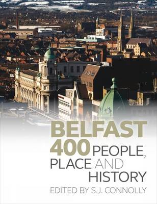 Belfast 400: People, Place and History (Hardback)