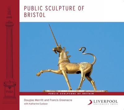Public Sculpture of Bristol - Public Sculpture of Britain 12 (Paperback)