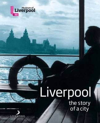 Liverpool - The Story of a City (Paperback)