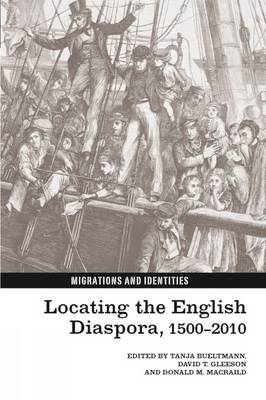 Locating the English Diaspora, 1500-2010 - Migrations and Identities 1 (Hardback)