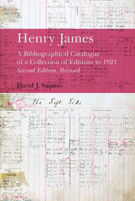 Henry James: A Bibliographical Catalogue of a Collection of Editions to 1921 (Hardback)