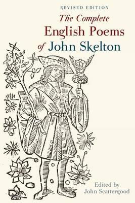 The Complete English Poems of John Skelton: Revised Edition - Exeter Medieval Texts and Studies (Paperback)