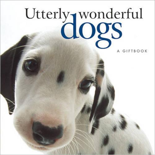 Utterly Wonderful Dogs (Hardback)