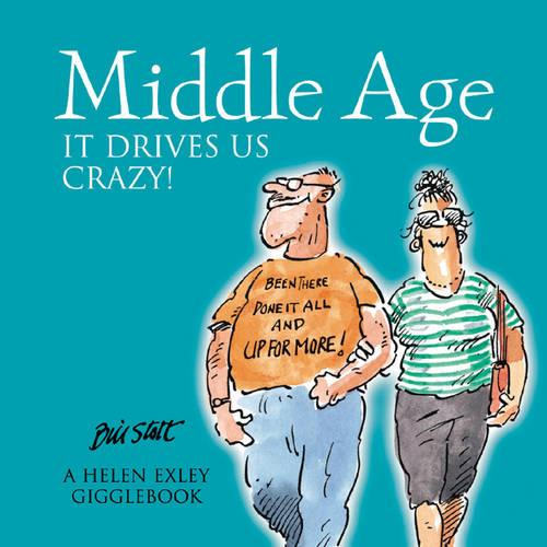 Middle Age it Drives Us Crazy (Hardback)