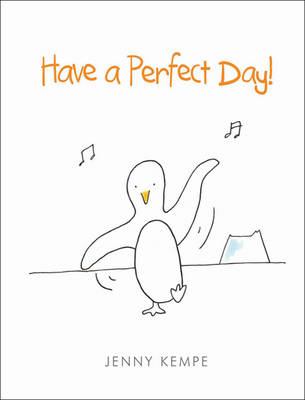 Have a Perfect Day - Life is Beautiful (Hardback)