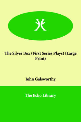 The Silver Box (First Series Plays) (Paperback)