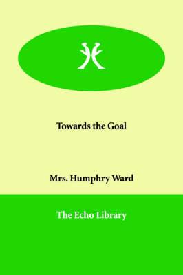 Towards the Goal (Paperback)