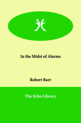 In the Midst of Alarms (Paperback)