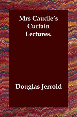 Mrs Caudle's Curtain Lectures. (Paperback)
