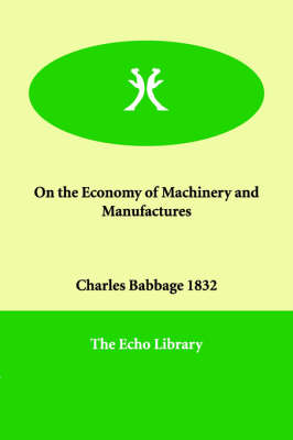 On the Economy of Machinery and Manufactures (Paperback)
