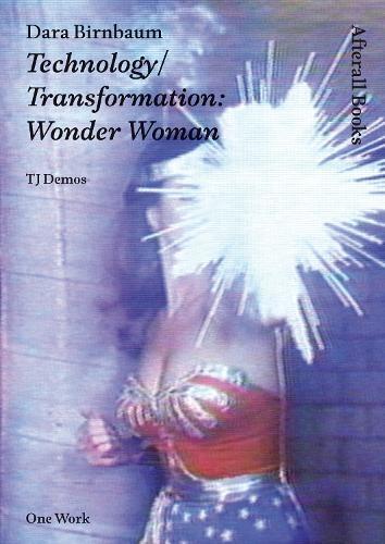 Dara Birnbaum: Technology/Transformation: Wonder Woman - Afterall Books / One Work (Paperback)