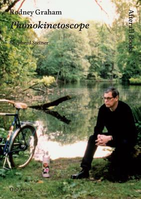 Rodney Graham: Phonokinetoscope - Afterall Books / One Work (Hardback)