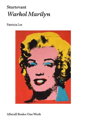 Sturtevant: Warhol Marilyn - Afterall Books / One Work (Paperback)