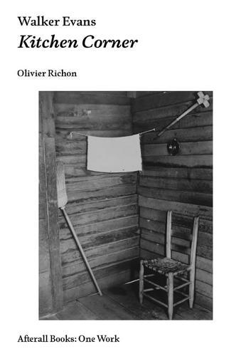 Walker Evans: Kitchen Corner - Afterall Books / One Work (Paperback)