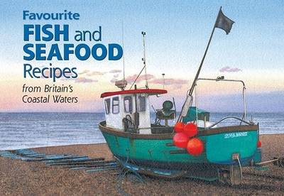 Favourite Fish and Seafood Recipes: From Britain's Coastal Waters - Favourite Recipes (Paperback)
