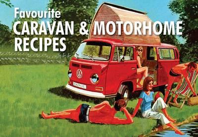 Favourite Caravan and Motorhome Recipes - Favourite Recipes (Paperback)