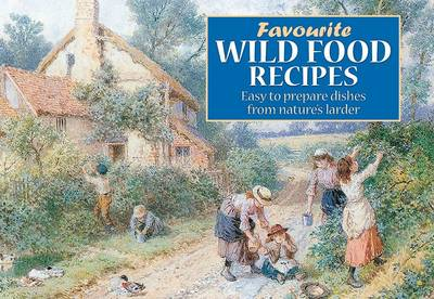 Favourite Wild Food Recipes (Paperback)