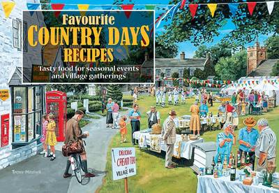 Favourite Country Days Recipes: Tasty Food for Seasonal Events and Village Gatherings - Favourite Recipes (Paperback)