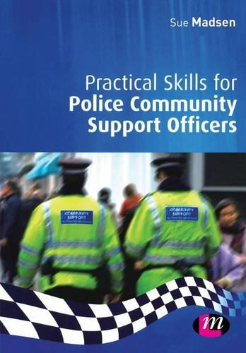 Practical Skills for Police Community Support Officers - Practical Policing Skills Series (Paperback)